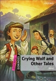 Dominoes Quick Starter: Crying Wolf and Other Tales...