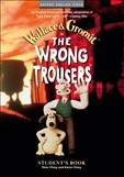 The Wrong Trousers Student's Book