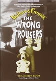 The Wrong Trousers Teacher's Guide
