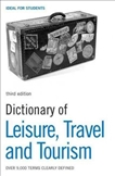 Dictionary of Leisure, Travel and Tourism Third Edition