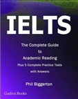 IELTS - The Complete Guide to Academic Reading Plus 5...