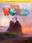Our World 6 Lesson Planner and Audio CD with Teacher's Resource CD-Rom