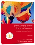 500 Activities for the Primary Classroom Book