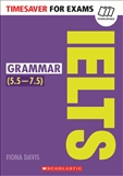 Timesaver for Exams: IELTS Grammar 5.5 - 7.5
