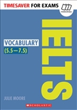 Timesaver for Exams: IELTS Vocabulary 5.5 - 7.5