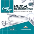 Career Paths: Medical Equipment Repair Class Audio CD