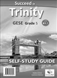 Succeed Trinity GESE Grade 5 CEFR B1.1 Self Study