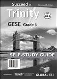 Succeed Trinity GESE Grade 6 CEFR B1.2 Self Study Revised