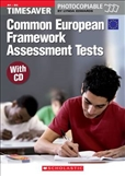 Timesaver: Common European Framework Assessment Tests...