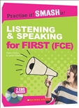 Practise it! SMASH it!Listening and Speaking for First...