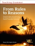 Teaching Grammar from Rules to Reasons: Practical Ideas...