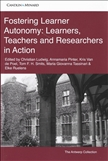 Fostering Learner Autonomy: Learners, Teachers and...
