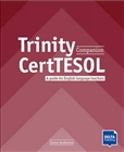The Trinity CertTESOL Companion New Edition