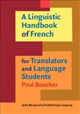 A Linguistic Handbook of French for Translators and...