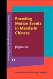 Encoding Motion Events in Mandarin Chinese