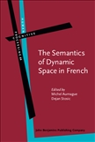 The Semantics of Dynamic Space in French