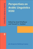 Perspectives on Arabic Linguistics XXXI