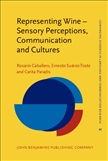 Representing Wine ? Sensory Perceptions, Communication and Cultures