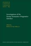 Investigations of the Syntax?Semantics?Pragmatics Interface