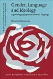 Gender, Language and Ideology A Genealogy of Japanese Women's Language