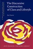 The Discursive Construction of Class and Lifestyle