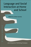 Language and Social Interaction at Home and School