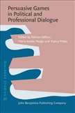 Persuasive Games in Political and Professional Dialogue