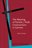 The Meaning of Particle   Prefix Constructions in German Hardbound