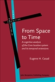 From Space to Time A cognitive analysis of the Cora...