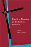 Practical Theories and Empirical Practice A Linguistic...