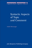 Syntactic Aspects of Topic and Comment