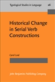Historical Change in Serial Verb Constructions Hardbound