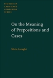 On the Meaning of Prepositions and Cases The expression...