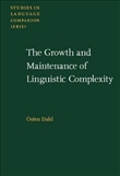 The Growth and Maintenance of Linguistic Complexity Hardbound
