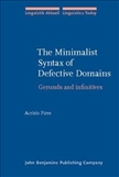 The Minimalist Syntax of Defective Domains Gerunds and Infinitives