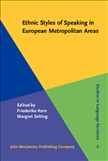 Ethnic Styles of Speaking in European Metropolitan Areas Hardbound