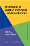 The Interplay of Variation and Change in Contact Settings Hardbound