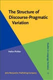 The Structure of Discourse-Pragmatic Variation Hardbound