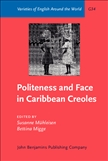 Politeness and Face in Caribbean Creoles