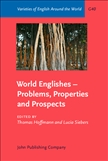 World Englishes ? Problems, Properties and Prospects