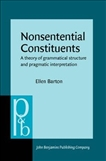 Nonsentential Constituents A Theory of Grammatical...
