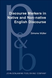 Discourse Markers in Native and Non-native English Discourse
