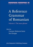 A Reference Grammar of Romanian Volume 1: The Noun Phrase Hardbound