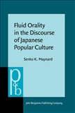 Fluid Orality in the Discourse of Japanese Popular Culture