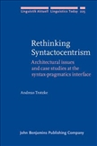 Rethinking Syntactocentrism Architectural Issues and...